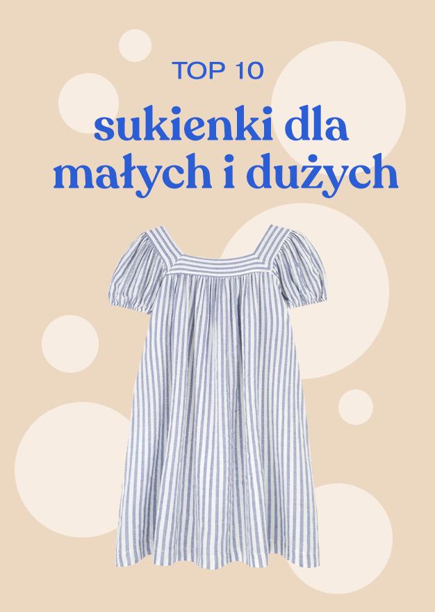 TOP 10 sukienki dla małych i dużych